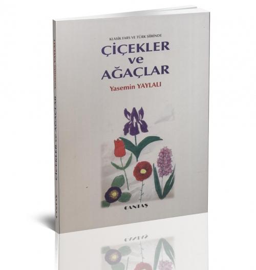 Klasik Fars ve Türk Şiirinde Çiçekler ve Ağaçlar